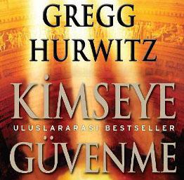 Kimseye Güvenme: Gregg Hurwitz'ten Akıcı Bir Gerilim