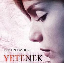 Yetenek: Kristin Cashore'dan Yaratıcı Bir Fantastik Roman