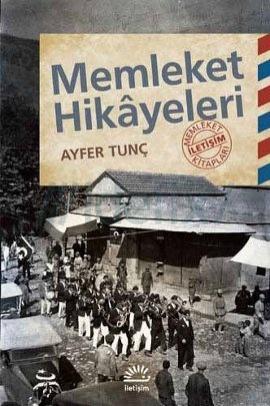 Kitap: Ayfer Tunç'tan Memleket Hikâyeleri