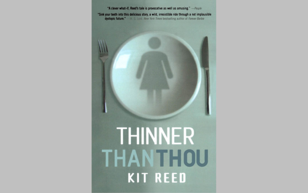 Thinner Than Thou | Kit Reed