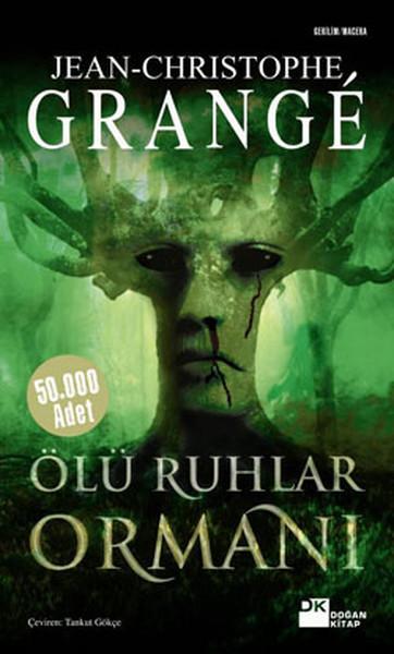 Jean-Christophe Grange- Ölü Ruhlar Ormanı