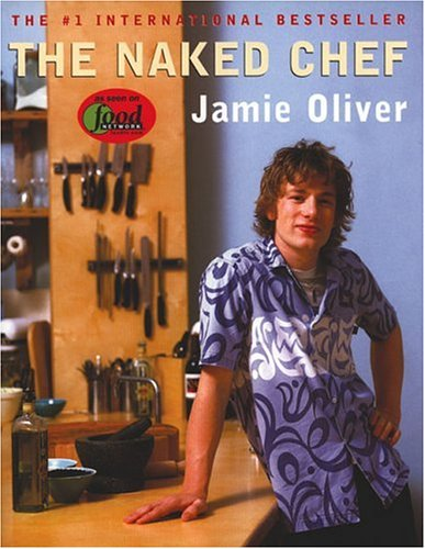Naked Chef, Jamie Oliver