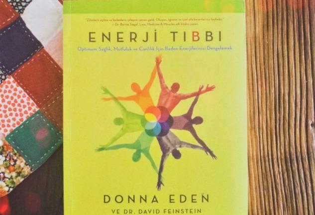 Enerji Tıbbı: Beden ve Enerji Uyumuna Dair Bir Başucu Kitabı