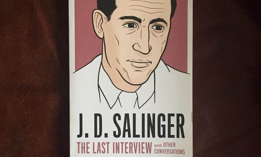 The Last Interview, J. D Salinger