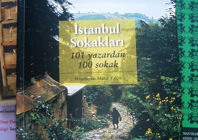 İstanbul Sokakları 101 Yazardan 100 Sokak