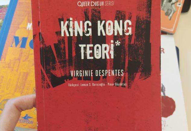 King Kong Teori: Sarsıcı, Gerçek, Utanmaz bir Kitap