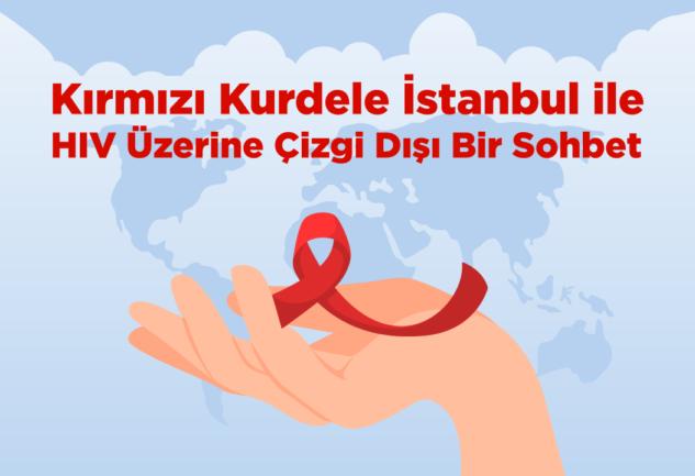 Kırmızı Kurdele İstanbul: HIV Üzerine Çizgi Dışı Bir Sohbet