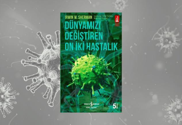 Dünyamızı Değiştiren On İki Hastalık: Salgınların Tarihi