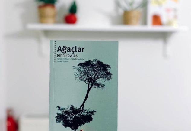 Ağaçlar: John Fowles'tan Doğayı Vurgulayan Bir Kitap