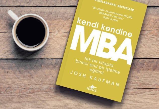 Kendi Kendine MBA: Josh Kaufman'dan İddialı Bir Kitap