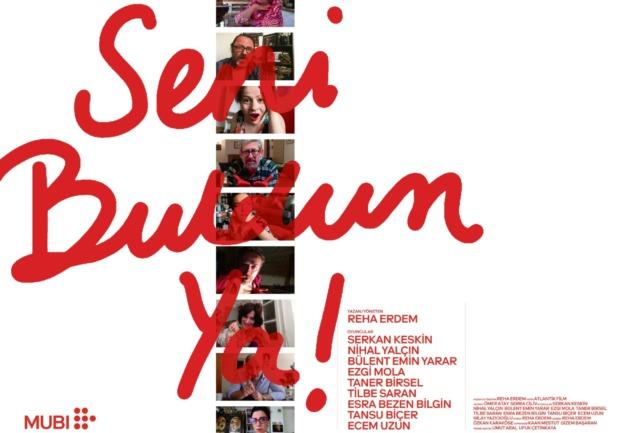 Seni Buldum Ya!: Reha Erdem İmzalı Bir Zoom Filmi
