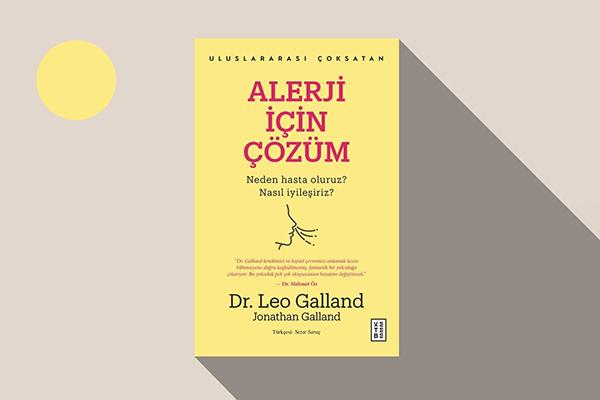 Alerji İçin Çözüm: Dr. Leo Galland'ın Kitabı ile Bütünleyici Tıp