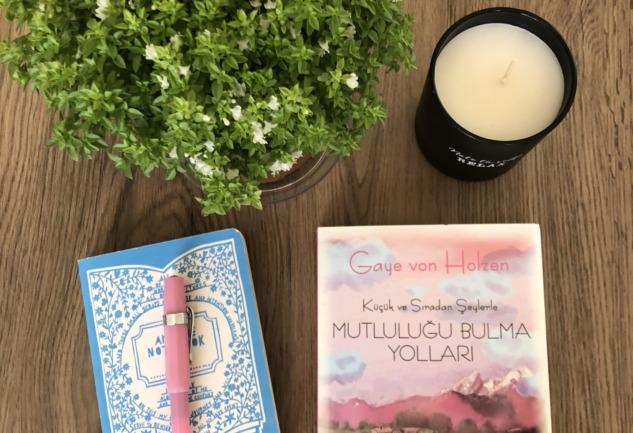 Küçük ve Sıradan Şeylerle: Mutluluğu Bulma Yolları